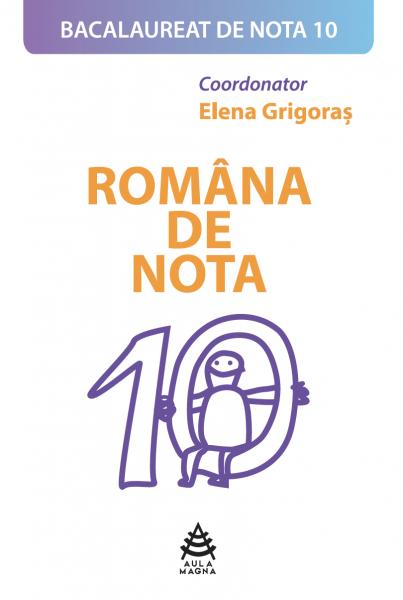 Româna de nota 10