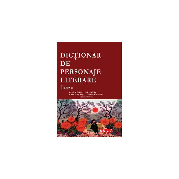 DICTIONAR DE PERSONAJE LITERARE. (liceu) 0