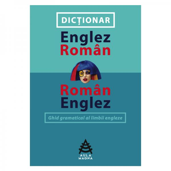 Dictionar englez-roman/roman-englez (gimnaziu, liceu)