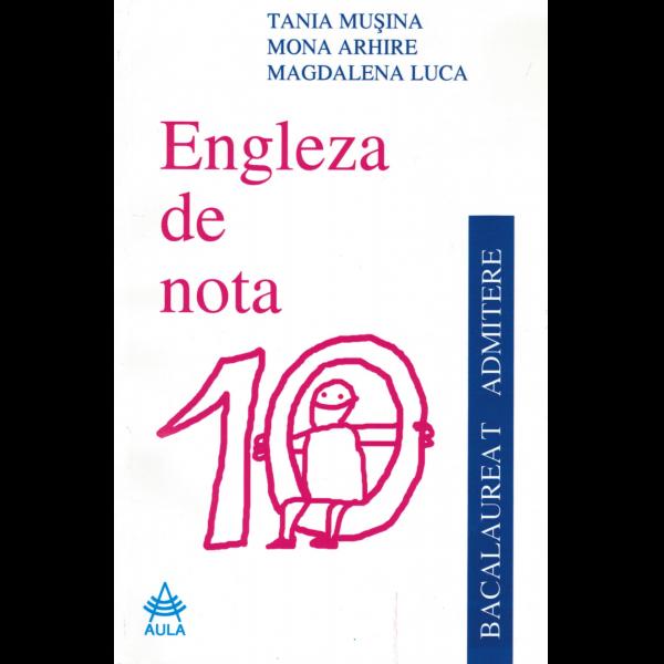 Engleza de nota 10 (editia a III-a, revazuta)