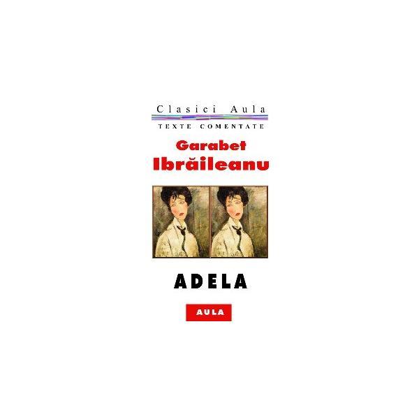 Garabet Ibraileanu - Adela (text comentat)
