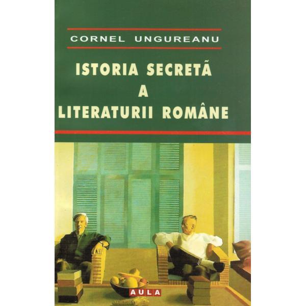 Istoria secretă a literaturii române 0