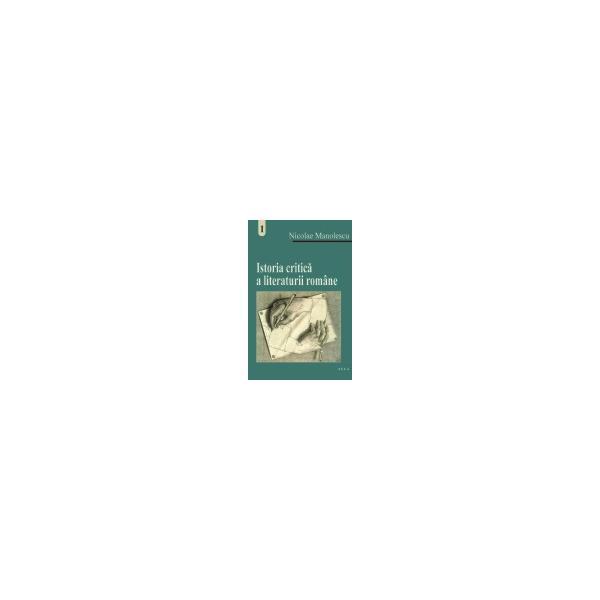 Istoria critica a literaturii romane (vol. I)