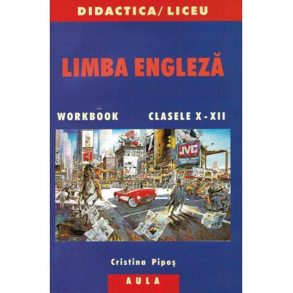 LIMBA ENGLEZA. Clasele X-XII.