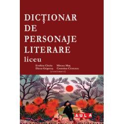 DICTIONAR DE PERSONAJE LITERARE. (liceu)